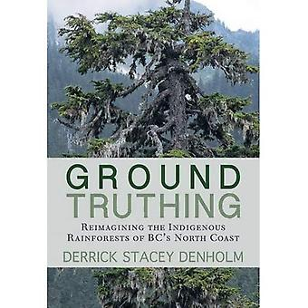 Ground-Truthing: Reflections on the Indigenous Rainforests of BC's North Coast