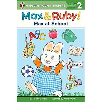 Max at School (Max and Ruby (Paperback))