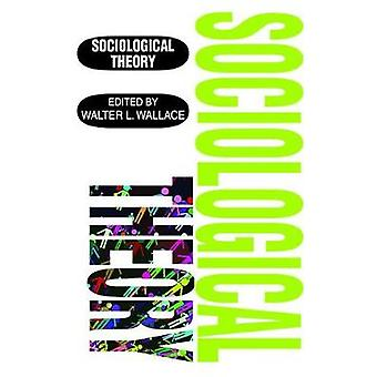 Sociological Theory by Wallace & Walter