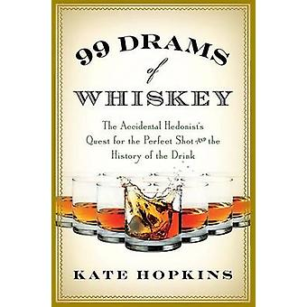 99 copitas de whisky hedonistas Accidental buscando la foto perfecta y la historia de la bebida por Hopkins y Kate