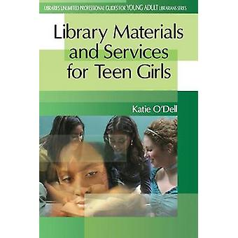 Library Materials and Services for Teen Girls by ODell & Katie