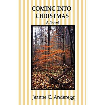 Coming Into Christmas by Anderegg & Jeanne C.