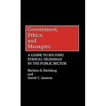 Regeringen etik och chefer en Guide att lösa etiska dilemman inom den offentliga sektorn av Steinberg & Sheldon S.