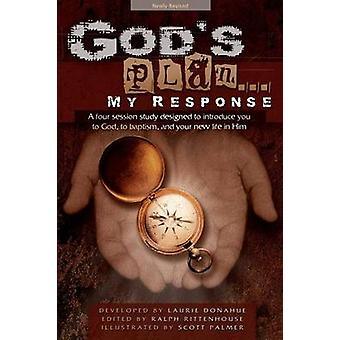 Goden Plan... Mijn reactie een studie vier sessie ontworpen om u aan God doopsel en je nieuwe leven in hem door Donahue & Laurie