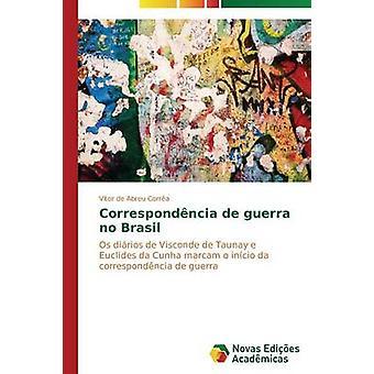 Correspondncia de Guerra no Brasil de Abreu Corra Wtor
