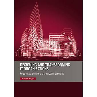 Designing and Transforming IT Organizations - Roles - Responsibilities