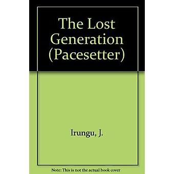 The Lost Generation by J. Irungu - 9780333391358 Book