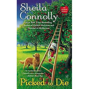 Picked to Die by Sheila Connolly - 9780425257111 Book