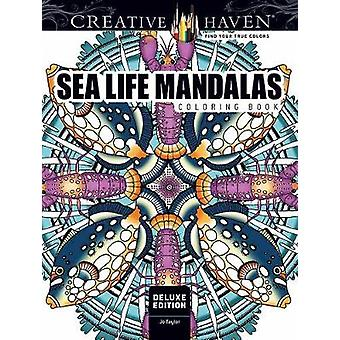 Creative Haven Deluxe Edition Sea Life Mandalas Coloring Book by Jo T