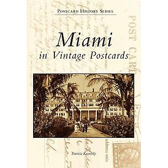 Miami in Vintage Postcards by Patricia Kennedy - 9780738506432 Book