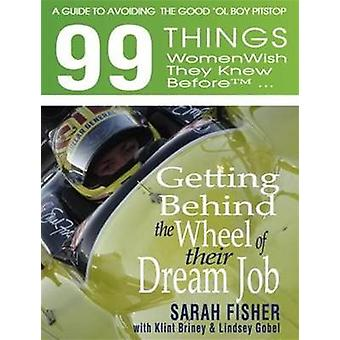 99 Things Women Wish They Knew Before ... Getting Behind the Wheel of
