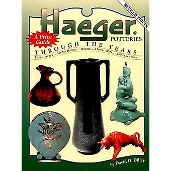 Haeger Potteries - Through the Years by David D. Dilley - 978089538083