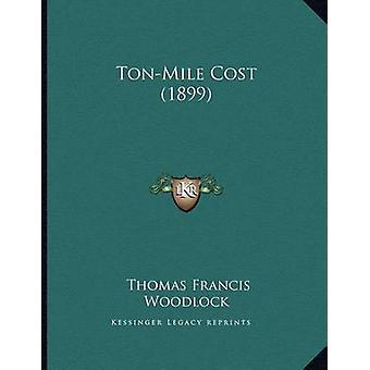 Ton-Mile Cost (1899) by Thomas Francis Woodlock - 9781165746422 Book