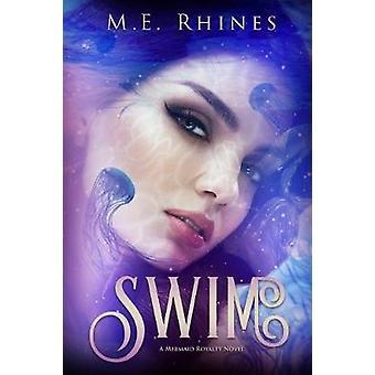 Swim by M E Rhines - 9781634222655 Book
