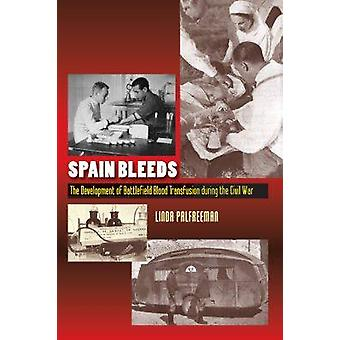 Spain Bleeds - The Development of Battlefield Blood Transfusion During