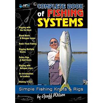 Complete Book of Fishing Systems - Simple Fishing Knots and Rigs by Ge