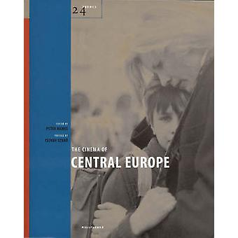 The Cinema of Central Europe by Peter Hames - 9781904764205 Book