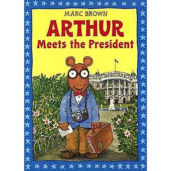 Arthur Meets the President by Marc Tolon Brown - Pfeiffer - 978083359