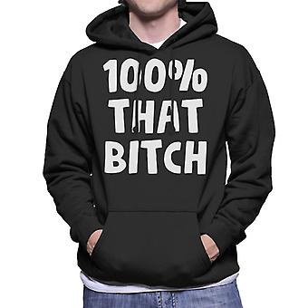 100 Percent That Bitch Men's Hooded Sweatshirt
