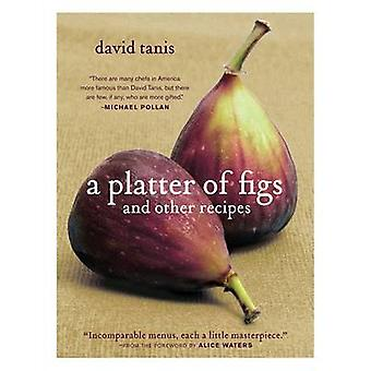A Platter of Figs and Other Recipes by David Tanis - 9781579653460 Bo