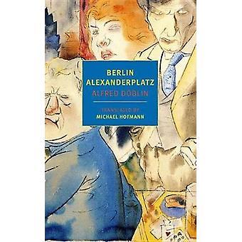 Berlin Alexanderplatz by Alfred Doblin - 9781681371993 Book