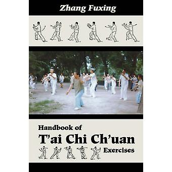 Handbook of T'ai Chi Ch'uan Exercises by Fuxing Zhang - 9780877288916