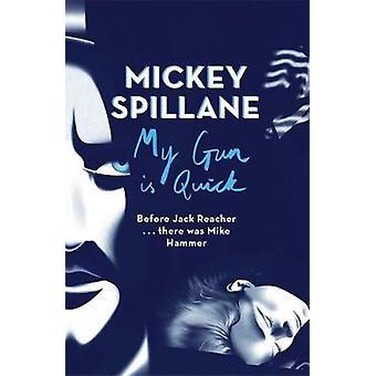 My Gun is Quick by Spillane & Mickey