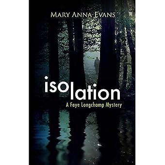 Isolation: Un mystère de Longchamp Faye