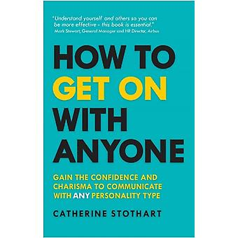 How to Get On with Anyone by Catherine Stothart