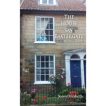 The House on Baxtergate di Jenny Hesketh