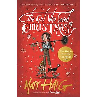 The Girl Who Saved Christmas by Matt Haig & Illustrated by Chris Mould