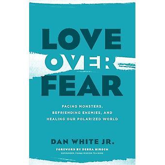 Kärlek över rädsla av Dan White Jr