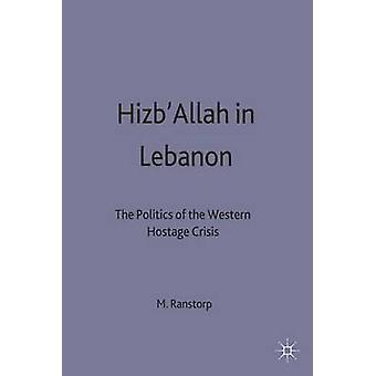 Hizballah in Lebanon by Ranstorp & Magnus Department of Internat