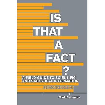Is That A Fact  A Field Guide to Statistical and Scientific Information by Mark Battersby