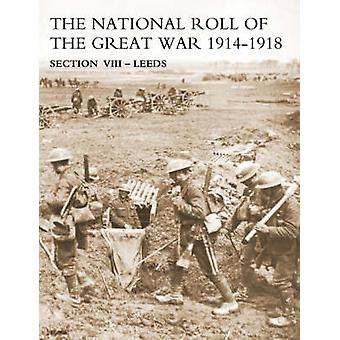NATIONAL ROLL OF THE GREAT WAR Section VIII  Leeds by NA