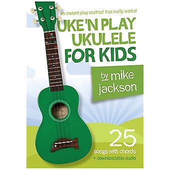 Uke'N Play Ukulele for Kids by M Jackson