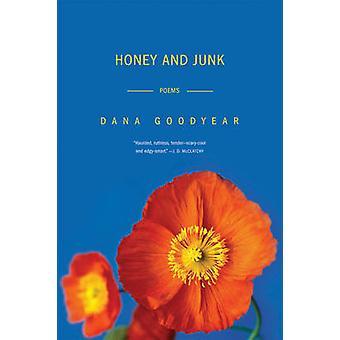 Honey and Junk Poems by Goodyear & Dana