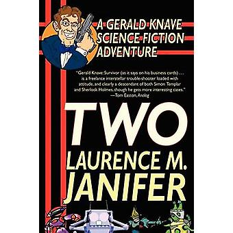 Two A Gerald Knave Science Fiction Adventure by Janifer & Laurence M.
