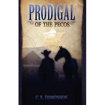 Prodigal of the Pecos by Edmonson & C. E.