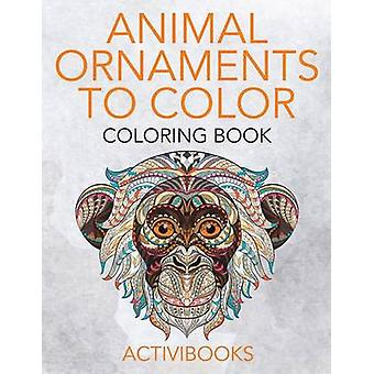 Animal Ornaments to Color Coloring Book by Activibooks