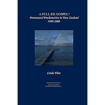 A Fuller Gospel Pentecostal Proclamation in New Zealand 19902008 by Flett & Linda