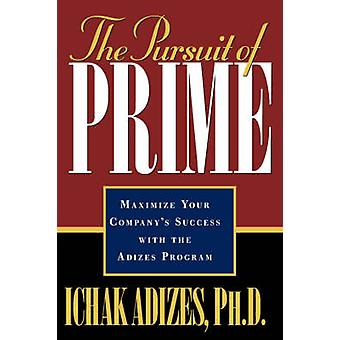The Pursuit of Prime by Adizes Ph.D. & Ichak