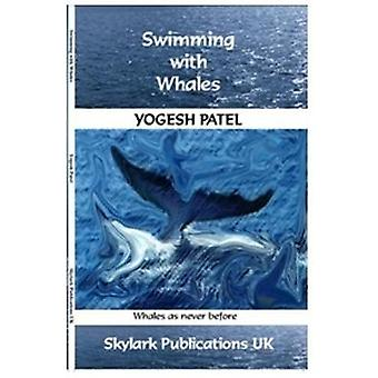 Swimming with Whales Whales as never before by Patel & Yogesh