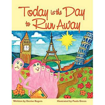 Today Is the Day to Run Away by Rogers & Denise
