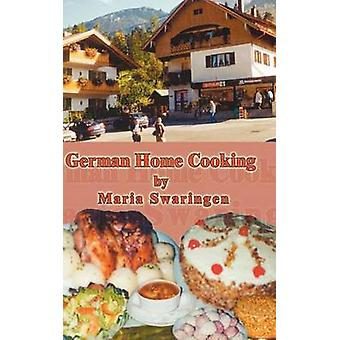 German Home Cooking by Swaringen & Maria