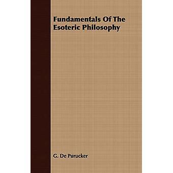 Fundamentals Of The Esoteric Philosophy by De Purucker & G.