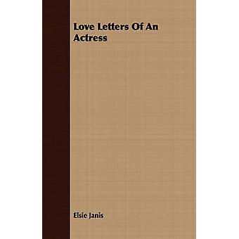 Love Letters of an Actress by Janis & Elsie