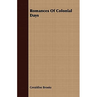 Romances of Colonial Days by Brooks & Geraldine