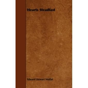 Hearts Steadfast by Moffat & Edward Stewart
