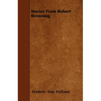 Stories From Robert Browning by Holland & Frederic May